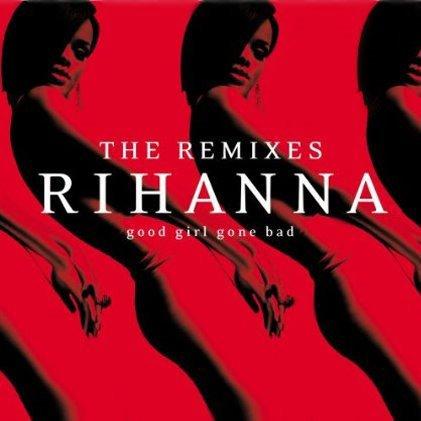 Good Girl Gone Bad: The Remixes - amazoncom