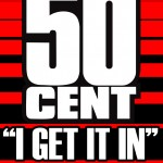 50 cent i get it in 150x150