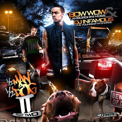 Mixtape Dj Infamous Amp Bow Wow I 2 Man 1 2 Dog Part 2