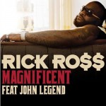 Rick Ross – 'Magnificent' (Feat. John Legend) (Official Single Cover)