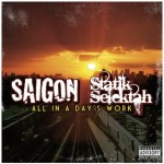 Saigon & Statik Selektah – <em>All In A Day's Work</em> (Official Album Cover & Track List)