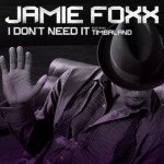 jamie foxx i dont need it 150x150