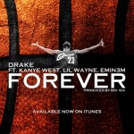 Drake – 'Forever' (Feat. Lil Wayne, Kanye West & Eminem) (Final/Mastered)