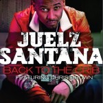 Juelz Santana – 'Back To The Crib' (Feat. Chris Brown) (Mastered)