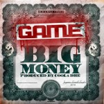 Game – 'Big Money' (Mastered)