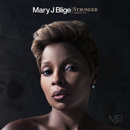 Mary J. Blige – Stronger withEach Tear (UK Album Cover & Track List)