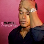 maxwell fistful of tears 150x150