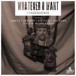 Consequence – 'Whatever U Want' (G.O.O.D. Music Remix) (Feat. Kanye West, Common, KiD CuDi, Big Sean & John Legend) (CDQ)