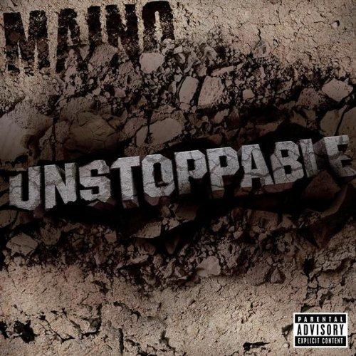 maino unstoppable1