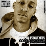Yung Brodee – 'Good Die Young'