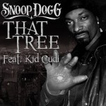 Snoop Dogg – 'That Tree' (Feat. KiD CuDi)