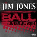 Jim Jones' New Single 'Ball'