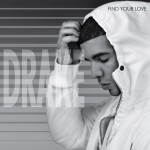 Drake – 'Find Your Love' (Prod. Kanye West)