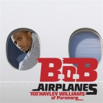 B.o.B – 'Airplanes' (Feat. Hayley Williams) (CDQ)