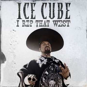 ice cube i rep that west