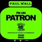 Paul Wall – 'I'm On Patron' (Mastered)