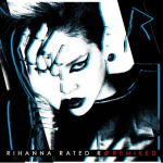 Rihanna – <i>Rated R: Remixed</i> (Album Cover & Track List)