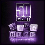 50 Cent – 'Baby By Me' (Official / Benny Benassi Remix)