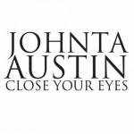 Johnta Austin close your eyes 150x150