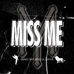 Drake – 'Miss Me' (Feat. Lil Wayne) (Radio Rip)