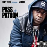 tony yayo feat. 50 Cent pass The patron 150x150