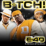E-40 – 'B*tch' (Remix) (Feat. 50 Cent & Too $hort) (CDQ)