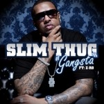 Slim Thug – 'Gangsta' (Feat. Z-Ro) (Mastered)