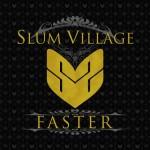 Slum Village – 'Faster' (Feat. Colin Munroe)