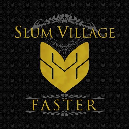 slum village faster
