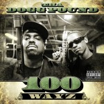 Tha Dogg Pound – <i>100 Wayz</i> (Album Cover & Track List)