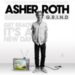 Asher Roth – 'G.R.I.N.D' (Mastered / Dirty)