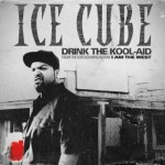 ice cube drink the kool aid 150x150