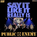 public enemy say it like it really is 150x150