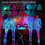 David Banner & 9th Wonder – <i>Death Of A Popstar</i> (Album Cover & Track List)