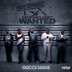 Gucci Mane – <i>The Appeal: Georgia's Most Wanted</i> (Album Cover)
