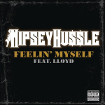 Nipsey Hussle – 'Feelin' Myself' (Feat. Lloyd) (Final Version)