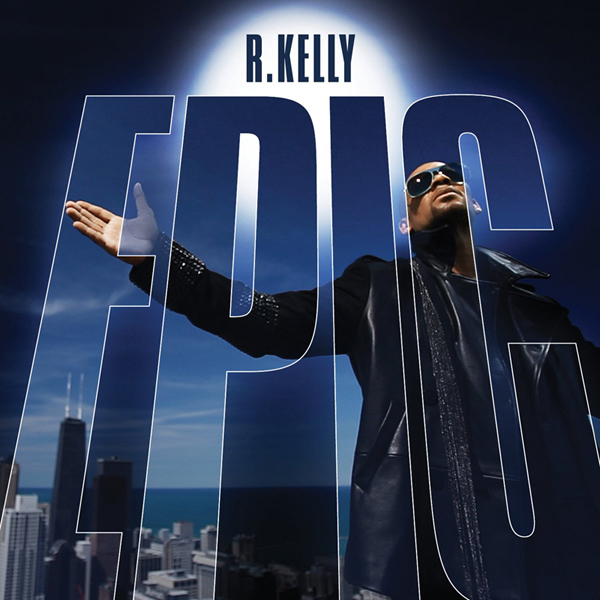 R. Kelly – Epic (Album Cover & Track List)   HipHop-N-More