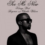 Kanye West – 'See Me Now' (Feat. Beyonce & Charlie Wilson)