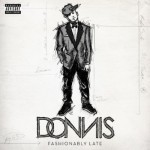 Donnis – <i>Fashionably Late EP</i> (Artwork & Track List)