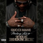 gucci mane making love to the money 150x150
