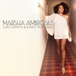 marsha ambrosius late nights early mornings 150x150