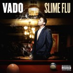 Vado – <i>Slime Flu</i> (Album Cover & Track List)