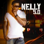 Nelly – <i>Nelly 5.0</i> (Album Cover & Track List)