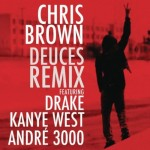 Chris Brown – 'Deuces' (Remix) (Feat. Drake, Kanye West & Andre 3000) (Dirty)