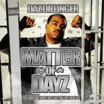 Daz Dillinger – <i>Matter Of Dayz</i> (Album Cover & Track List) + First Single