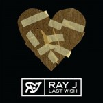 ray j last wish 150x150