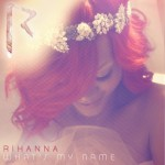 Rihanna – 'What's My Name' (Feat. Drake) (CDQ)