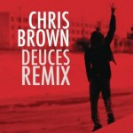 Chris Brown – 'Deuces' (Remix) (Feat. Drake, T.I., Kanye West, Fabolous, Rick Ross & Andre 3000) (Dirty)