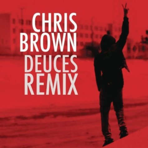 Dueces Chris Brown on Chris Brown        Deuces     Remix   Feat  Drake  T I   Kanye West