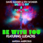 David Banner & 9th Wonder – 'Be With You' (Feat. Ludacris & Marsha Ambrosius)